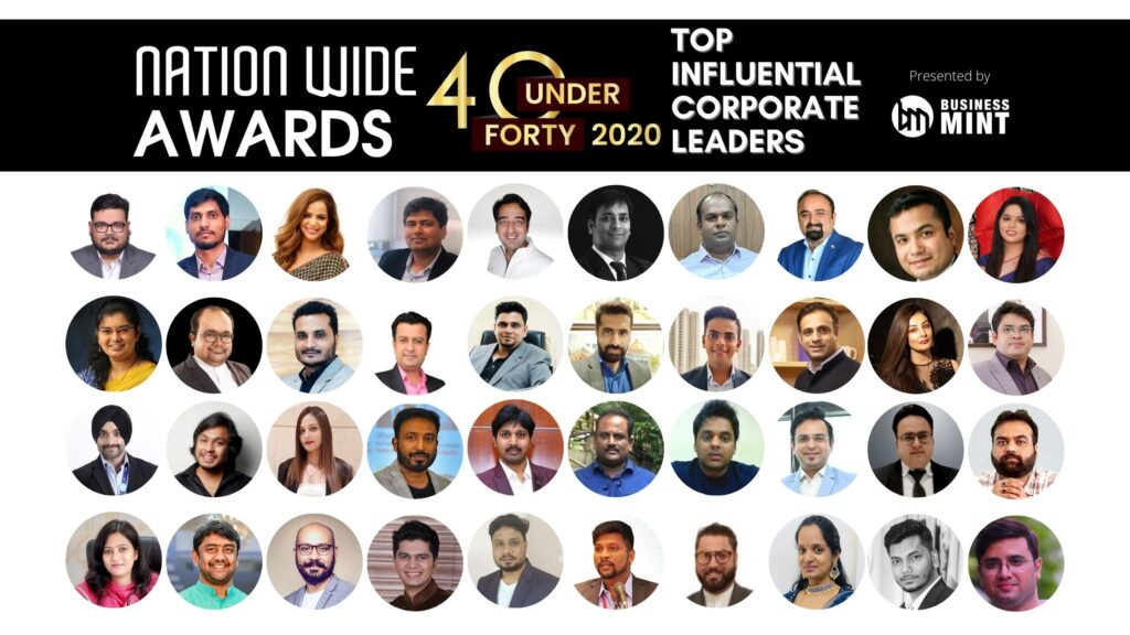 Nation Wide Awards 40 under 40 – TOP INFLUENTIAL CORPORATE LEADERS – 2020